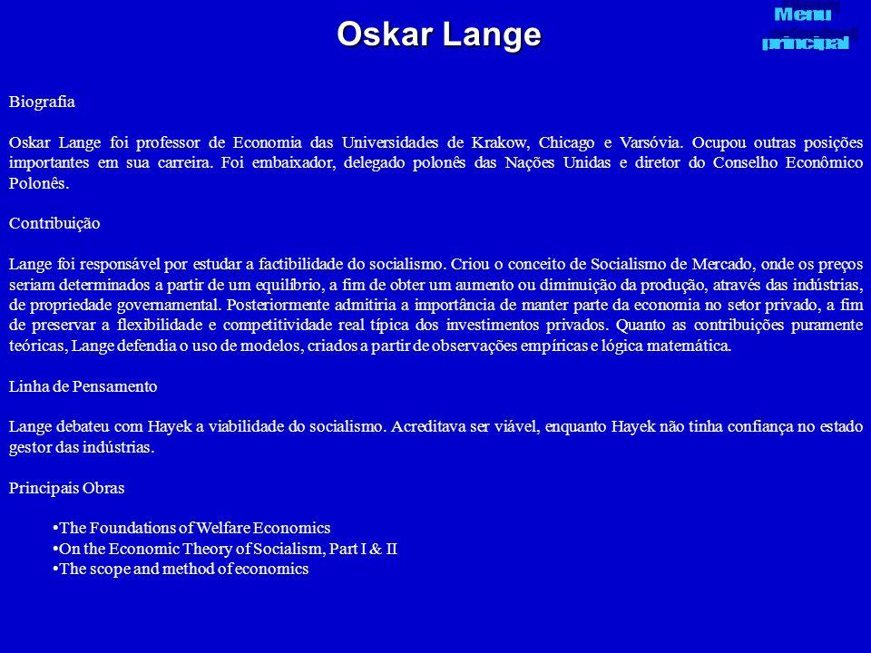 Oskar Lange Biografia Oskar Lange foi professor de Economia das Universidades de Krakow, Chicago e Varsóvia. Ocupou outras posições importantes em sua