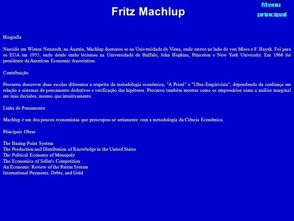 Fritz Machlup Biografia Nascido em Wiener Neustadt, na Áustria, Machlup doutorou-se na Universidade de Viena, onde esteve ao lado de von Mises e F. Ha