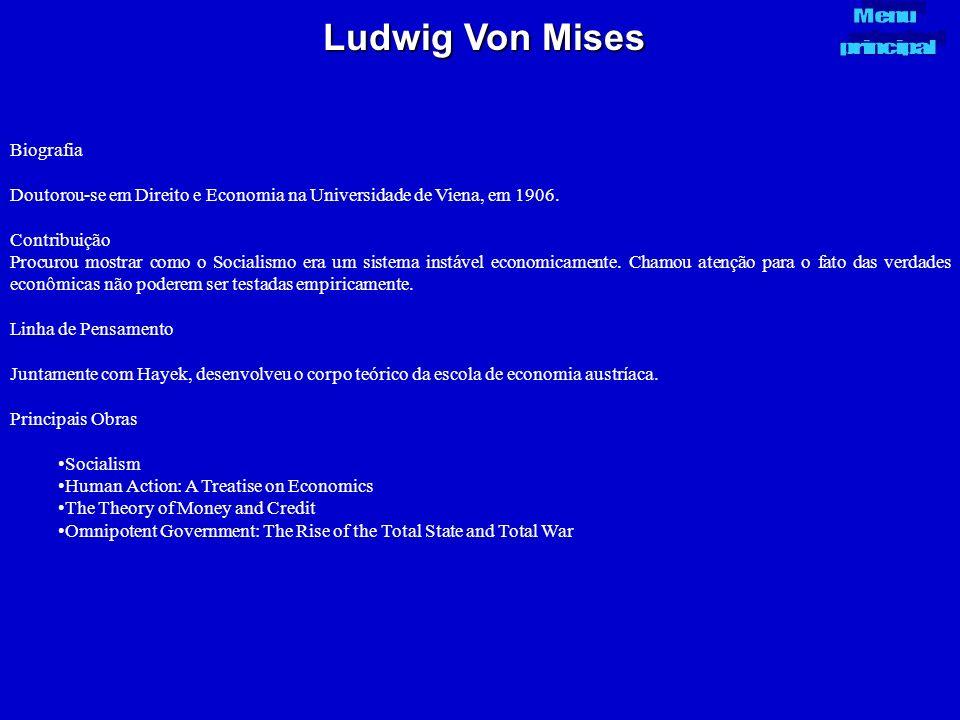Ludwig Von Mises Biografia Doutorou-se em Direito e Economia na Universidade de Viena, em 1906. Contribuição Procurou mostrar como o Socialismo era um