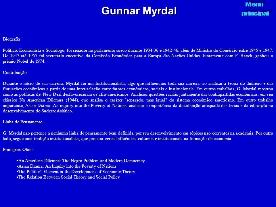 Gunnar Myrdal Biografia Político, Economista e Sociólogo, foi senador no parlamento sueco durante 1934-36 e 1942-46, além de Ministro do Comércio entr