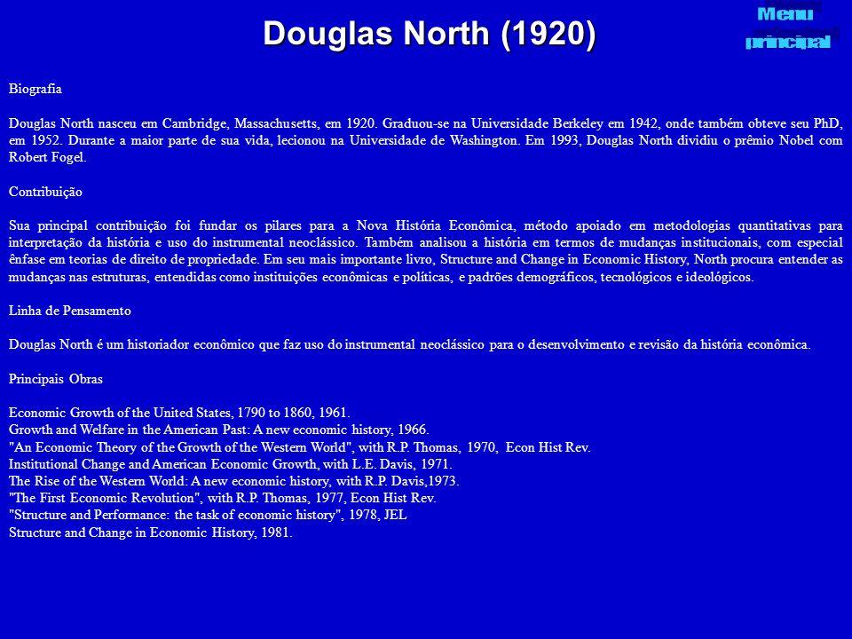 Douglas North (1920) Biografia Douglas North nasceu em Cambridge, Massachusetts, em 1920. Graduou-se na Universidade Berkeley em 1942, onde também obt