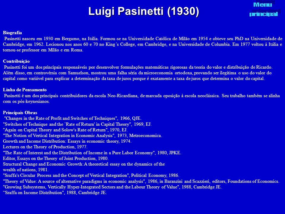 Luigi Pasinetti (1930) Biografia Pasinetti nasceu em 1930 em Bergamo, na Itália. Formou-se na Universidade Católica de Milão em 1954 e obteve seu PhD