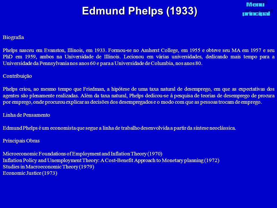 Edmund Phelps (1933) Biografia Phelps nasceu em Evanston, Illinois, em 1933. Formou-se no Amherst College, em 1955 e obteve seu MA em 1957 e seu PhD e