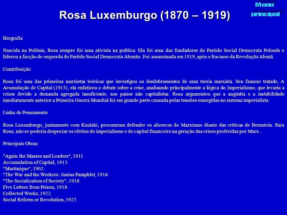 Rosa Luxemburgo (1870 – 1919) Biografia Nascida na Polônia, Rosa sempre foi uma ativista na política. Ela foi uma das fundadores do Partido Social Dem