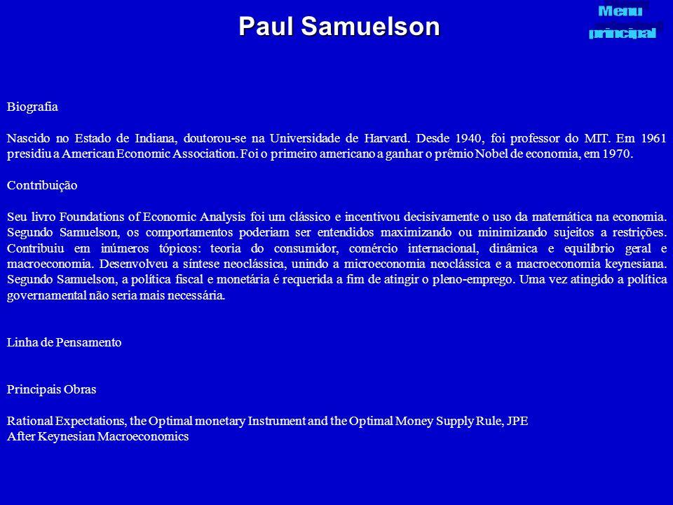 Paul Samuelson Biografia Nascido no Estado de Indiana, doutorou-se na Universidade de Harvard. Desde 1940, foi professor do MIT. Em 1961 presidiu a Am