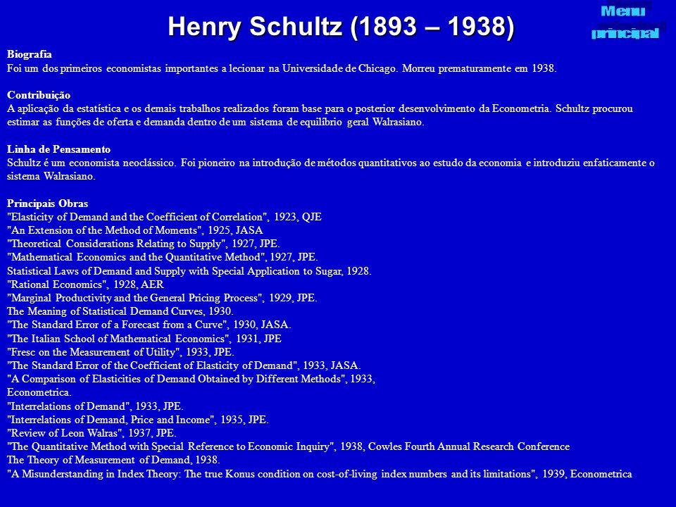 Henry Schultz (1893 – 1938) Biografia Foi um dos primeiros economistas importantes a lecionar na Universidade de Chicago. Morreu prematuramente em 193
