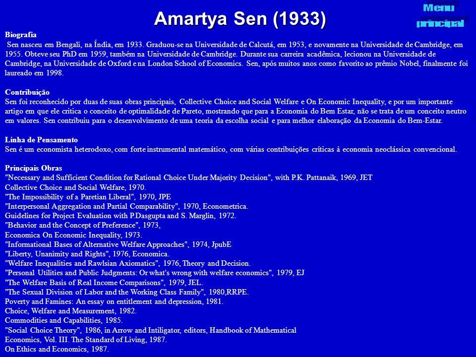 Amartya Sen (1933) Biografia Sen nasceu em Bengali, na Índia, em 1933. Graduou-se na Universidade de Calcutá, em 1953, e novamente na Universidade de