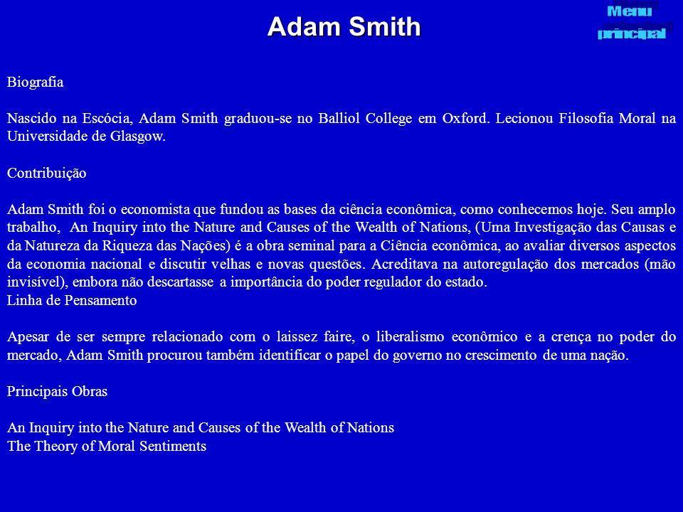 Adam Smith Biografia Nascido na Escócia, Adam Smith graduou-se no Balliol College em Oxford. Lecionou Filosofia Moral na Universidade de Glasgow. Cont
