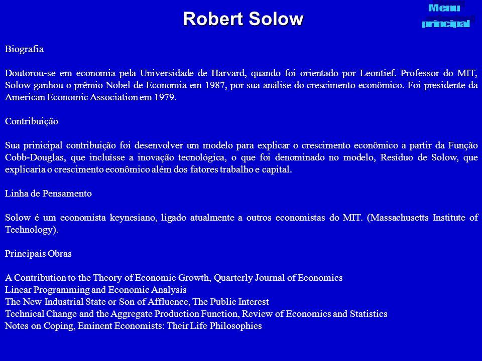 Robert Solow Biografia Doutorou-se em economia pela Universidade de Harvard, quando foi orientado por Leontief. Professor do MIT, Solow ganhou o prêmi