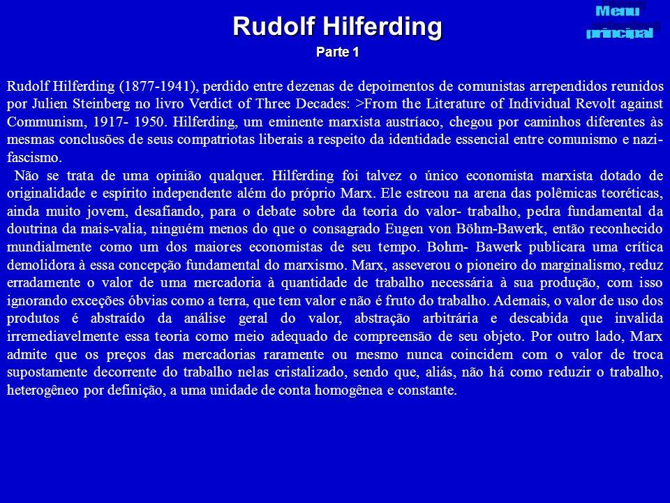 Rudolf Hilferding Parte 1 Rudolf Hilferding (1877-1941), perdido entre dezenas de depoimentos de comunistas arrependidos reunidos por Julien Steinberg