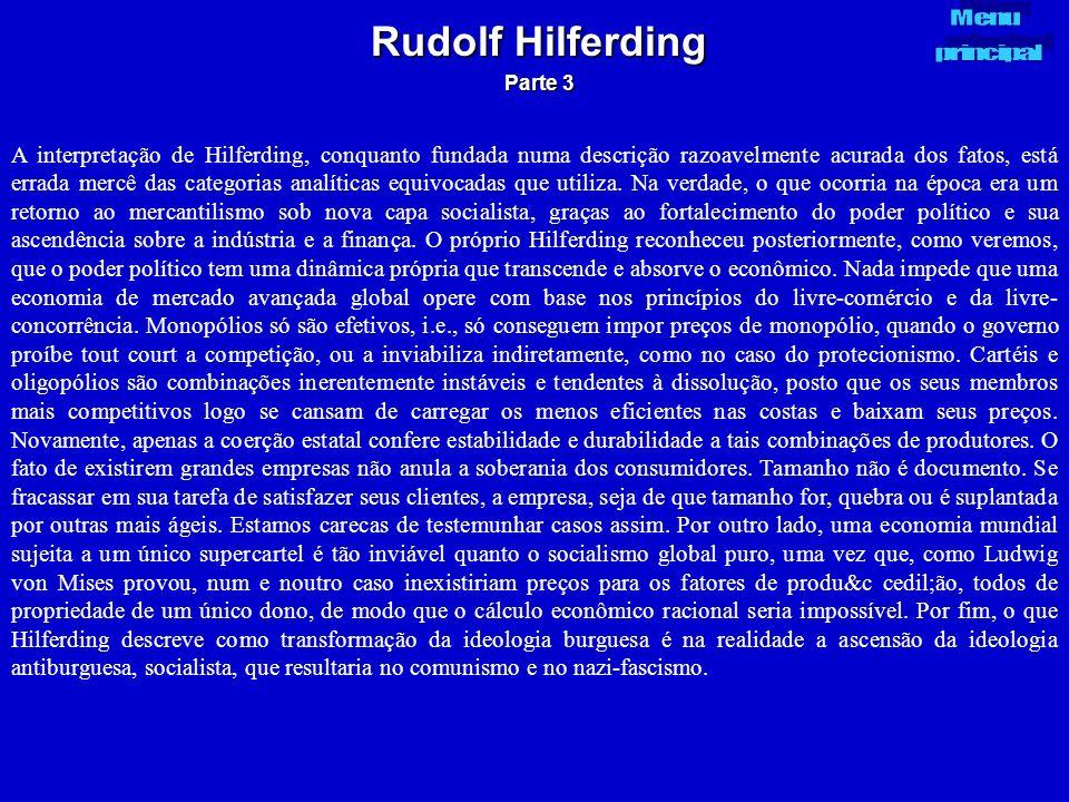 A interpretação de Hilferding, conquanto fundada numa descrição razoavelmente acurada dos fatos, está errada mercê das categorias analíticas equivocad