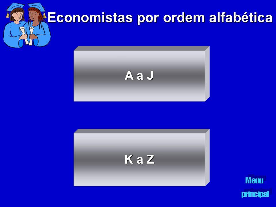 Economistas por ordem alfabética A a J A a J K a Z K a Z