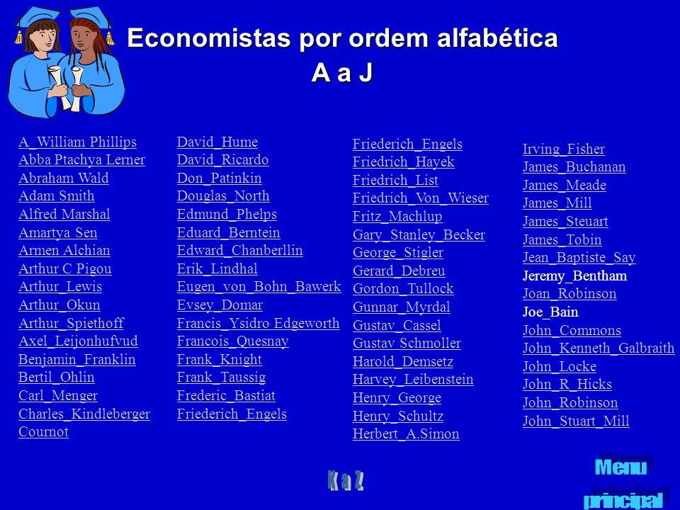 Economistas por ordem alfabética A a J A_William Phillips Abba Ptachya Lerner Abraham Wald Adam Smith Alfred Marshal Amartya Sen Armen Alchian Arthur