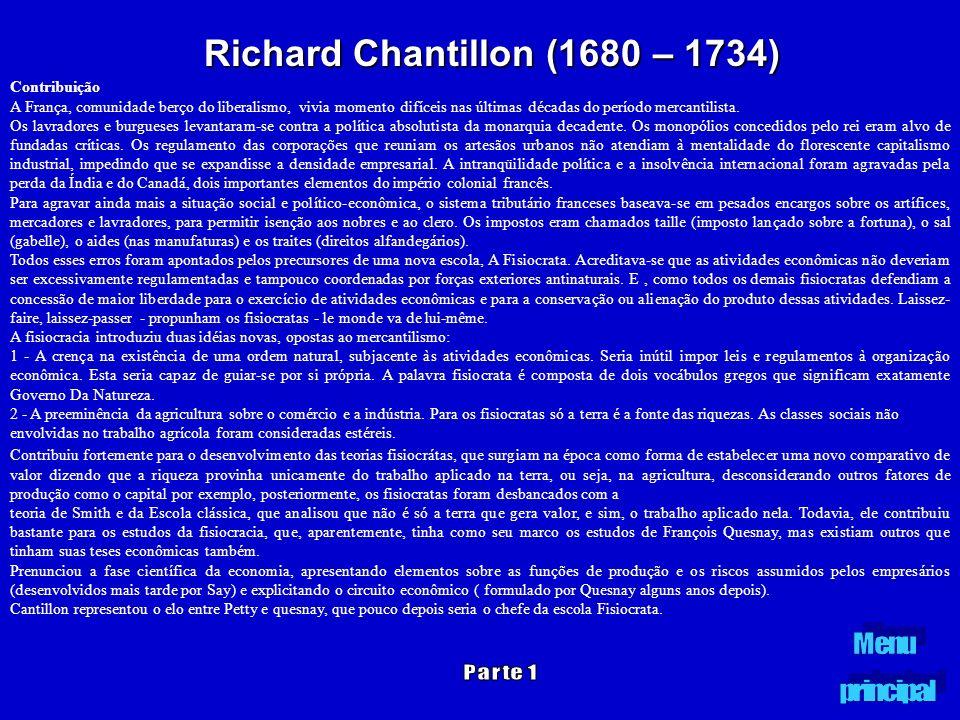 Richard Chantillon (1680 – 1734) Contribuição A França, comunidade berço do liberalismo, vivia momento difíceis nas últimas décadas do período mercant