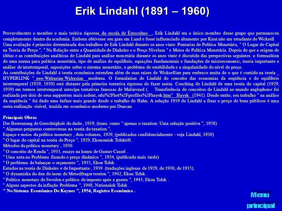 Erik Lindahl (1891 – 1960) Provavelmente o membro o mais teórica rigorosa_da escola de Éstocolmo _, Erik Lindahl era o único membro desse grupo que pe