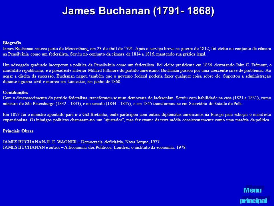 James Buchanan (1791- 1868) Biografia James Buchanan nasceu perto de Mercersburg, em 23 de abril de 1791. Após o serviço breve na guerra de 1812, foi