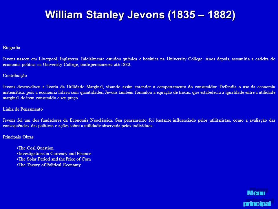 William Stanley Jevons (1835 – 1882) Biografia Jevons nasceu em Liverpool, Inglaterra. Inicialmente estudou química e botânica na University College.
