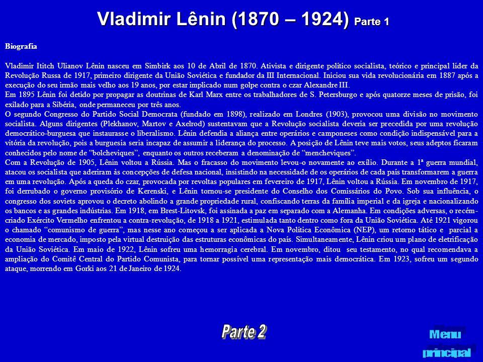 Vladimir Lênin (1870 – 1924) Parte 1 Biografia Vladimir Ititch Ulianov Lênin nasceu em Simbirk aos 10 de Abril de 1870. Ativista e dirigente político