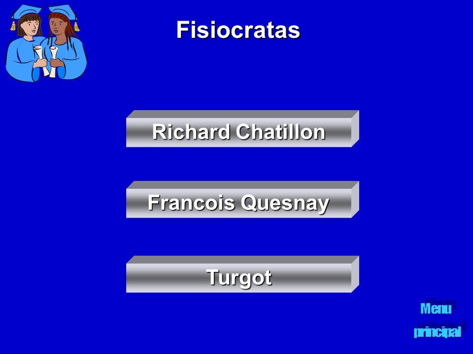 Fisiocratas Richard Chatillon Richard Chatillon Francois Quesnay Francois Quesnay Turgot