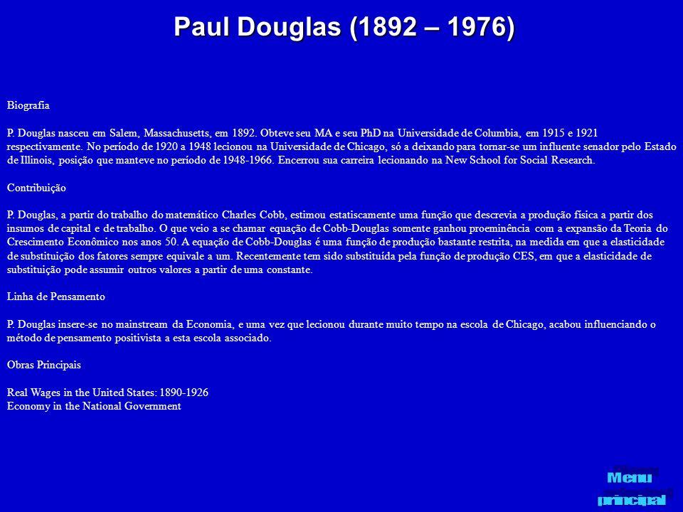 Paul Douglas (1892 – 1976) Biografia P. Douglas nasceu em Salem, Massachusetts, em 1892. Obteve seu MA e seu PhD na Universidade de Columbia, em 1915