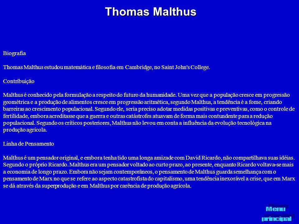 Thomas Malthus Biografia Thomas Malthus estudou matemática e filosofia em Cambridge, no Saint John's College. Contribuição Malthus é conhecido pela fo