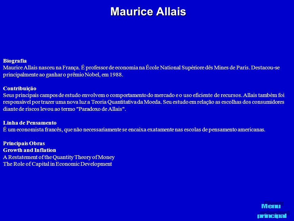Maurice Allais Biografia Maurice Allais nasceu na França. É professor de economia na École National Supériore dês Mines de Paris. Destacou-se principa