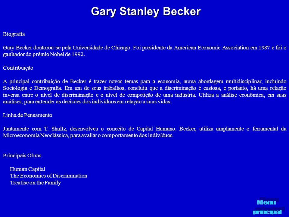 Gary Stanley Becker Biografia Gary Becker doutorou-se pela Universidade de Chicago. Foi presidente da American Economic Association em 1987 e foi o ga