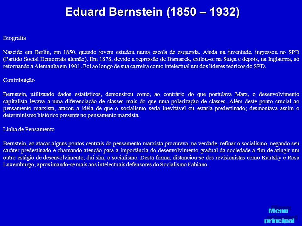 Eduard Bernstein (1850 – 1932) Biografia Nascido em Berlin, em 1850, quando jovem estudou numa escola de esquerda. Ainda na juventude, ingressou no SP