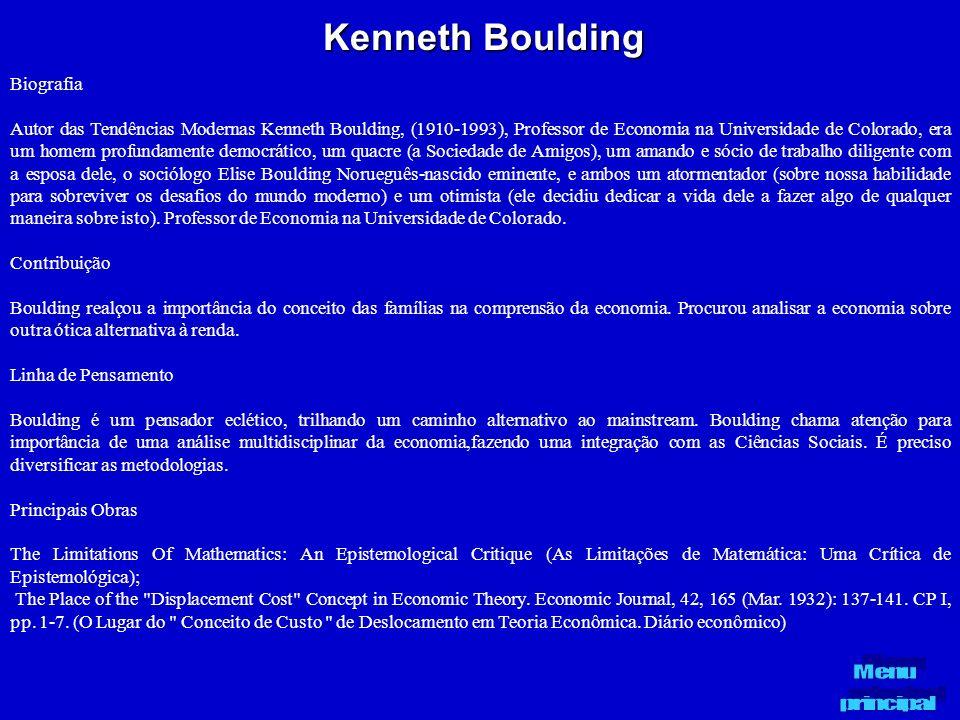 Kenneth Boulding Biografia Autor das Tendências Modernas Kenneth Boulding, (1910-1993), Professor de Economia na Universidade de Colorado, era um home