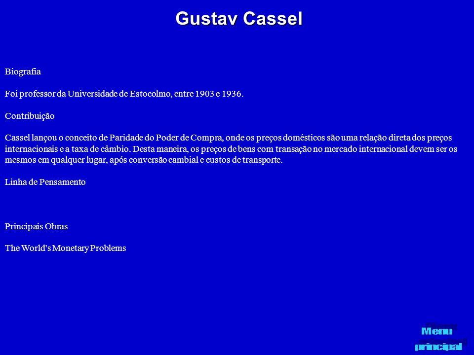 Gustav Cassel Biografia Foi professor da Universidade de Estocolmo, entre 1903 e 1936. Contribuição Cassel lançou o conceito de Paridade do Poder de C