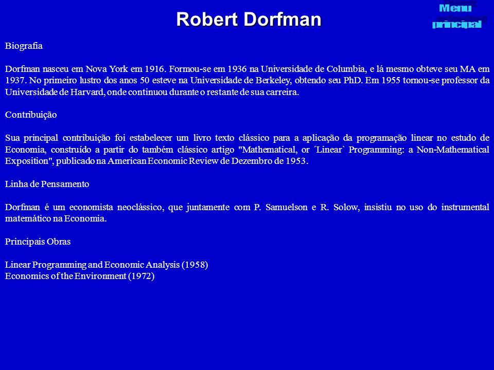 Robert Dorfman Biografia Dorfman nasceu em Nova York em 1916. Formou-se em 1936 na Universidade de Columbia, e lá mesmo obteve seu MA em 1937. No prim