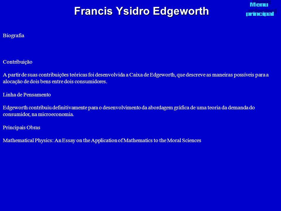 Francis Ysidro Edgeworth Biografia Contribuição A partir de suas contribuições teóricas foi desenvolvida a Caixa de Edgeworth, que descreve as maneira