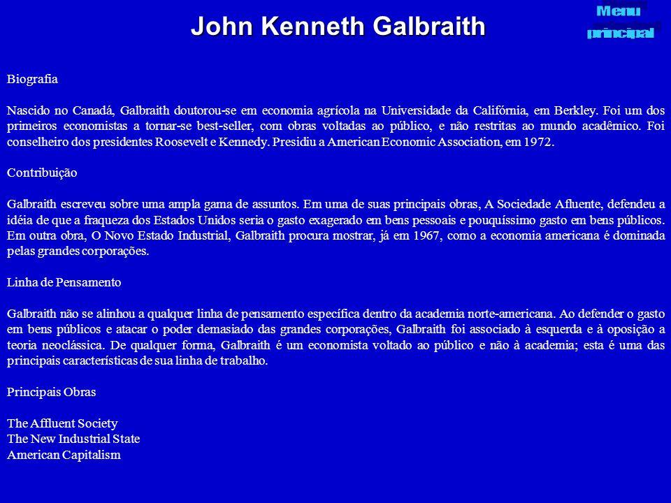John Kenneth Galbraith Biografia Nascido no Canadá, Galbraith doutorou-se em economia agrícola na Universidade da Califórnia, em Berkley. Foi um dos p