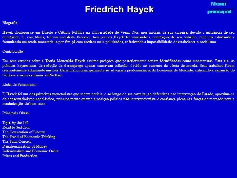 Friedrich Hayek Biografia Hayek doutorou-se em Direito e Ciência Política na Universidade de Viena. Nos anos iniciais de sua carreira, devido a influê