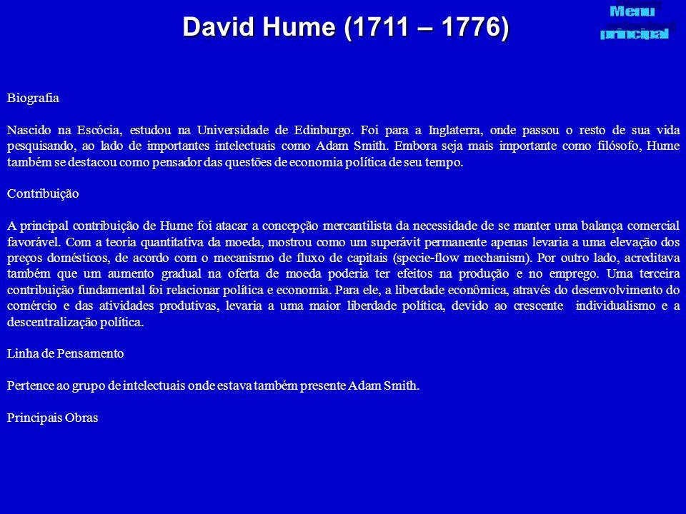 David Hume (1711 – 1776) Biografia Nascido na Escócia, estudou na Universidade de Edinburgo. Foi para a Inglaterra, onde passou o resto de sua vida pe