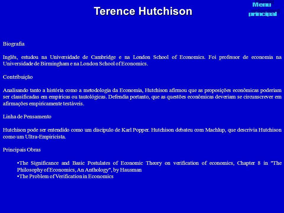 Terence Hutchison Biografia Inglês, estudou na Universidade de Cambridge e na London School of Economics. Foi professor de economia na Universidade de