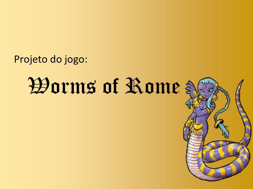 Projeto do jogo: Worms of Rome