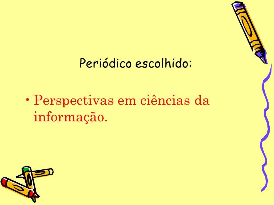 Periódico escolhido: Perspectivas em ciências da informação.