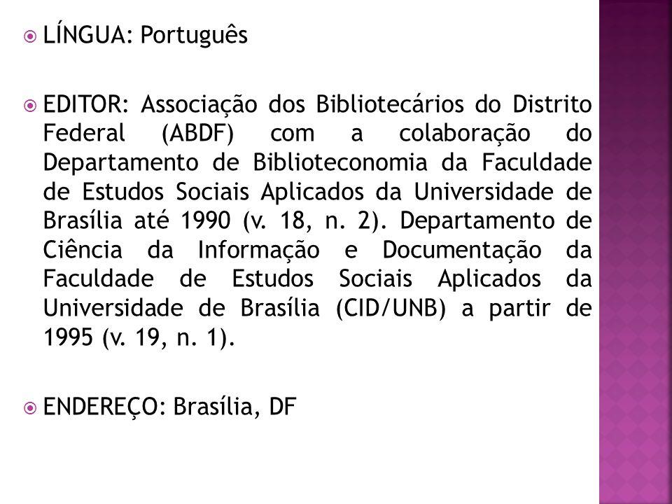 LÍNGUA: Português EDITOR: Associação dos Bibliotecários do Distrito Federal (ABDF) com a colaboração do Departamento de Biblioteconomia da Faculdade d