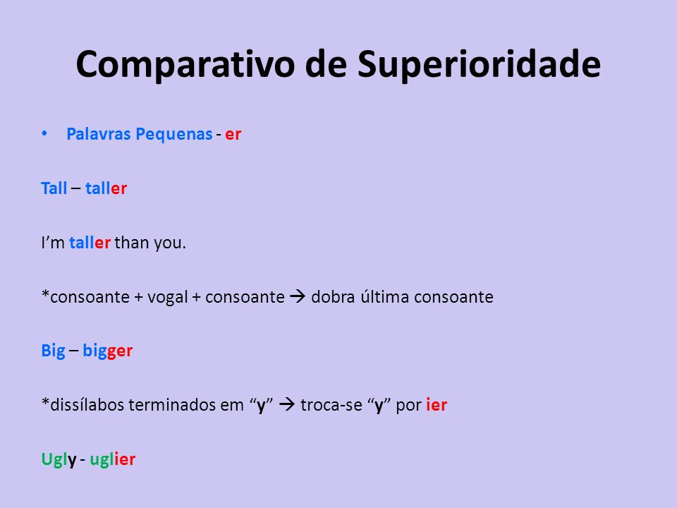 Good Im better than you.(comparativo de superiroridade) Im the best football player in town.