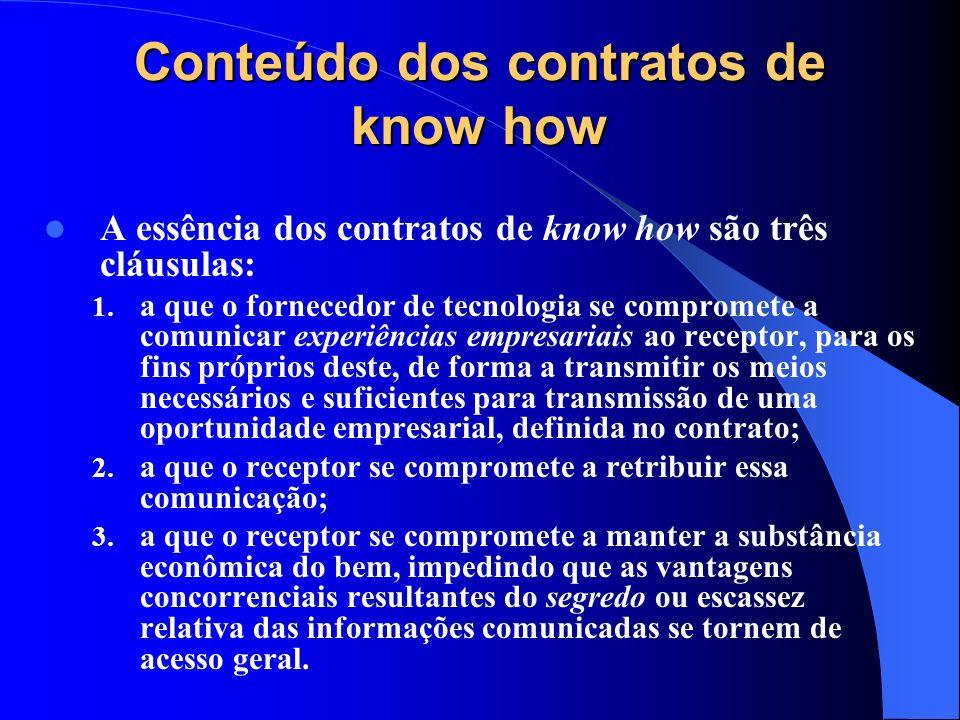 Conteúdo dos contratos de know how A essência dos contratos de know how são três cláusulas: 1. a que o fornecedor de tecnologia se compromete a comuni