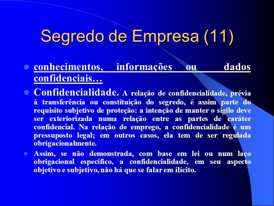 Segredo de Empresa (11) conhecimentos, informações ou dados confidenciais… Confidencialidade. A relação de confidencialidade, prévia à transferência o