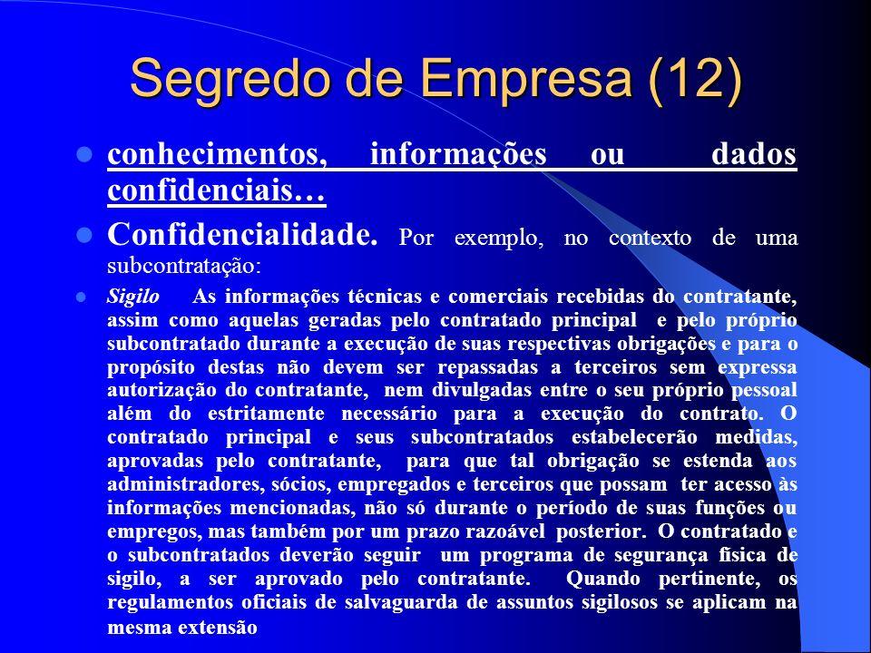 Segredo de Empresa (12) conhecimentos, informações ou dados confidenciais… Confidencialidade. Por exemplo, no contexto de uma subcontratação: Sigilo A
