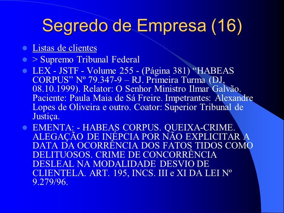 Segredo de Empresa (16) Listas de clientes > Supremo Tribunal Federal LEX - JSTF - Volume 255 - (Página 381) HABEAS CORPUS Nº 79.347-9 – RJ. Primeira
