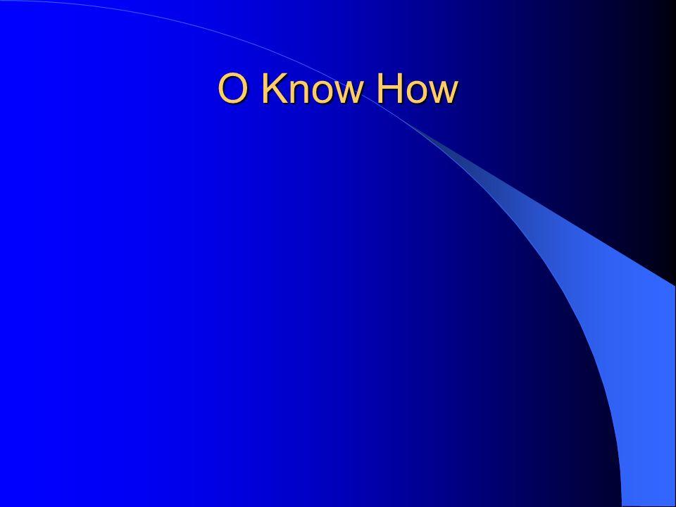 O Know How