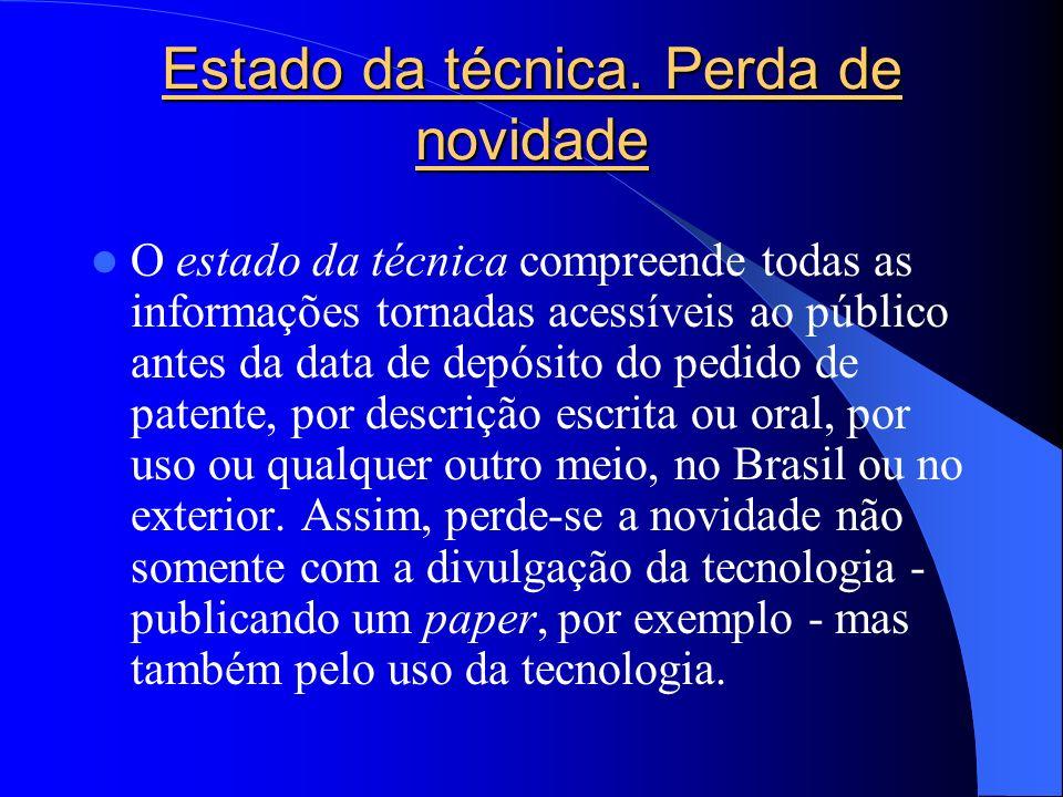 Estado da técnica. Perda de novidade O estado da técnica compreende todas as informações tornadas acessíveis ao público antes da data de depósito do p