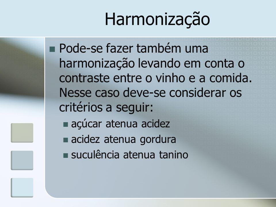 Harmonização Pode-se fazer também uma harmonização levando em conta o contraste entre o vinho e a comida. Nesse caso deve-se considerar os critérios a