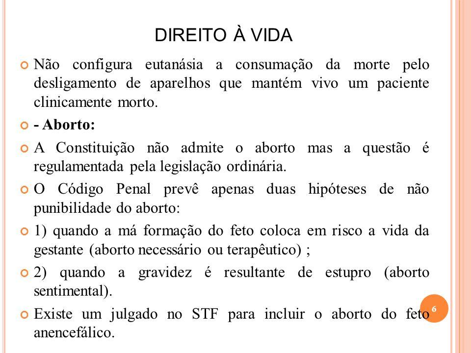 DIREITO À VIDA - Tortura: A CF/88 prevê que ninguém será submetido a tortura ou tratamento desumano.