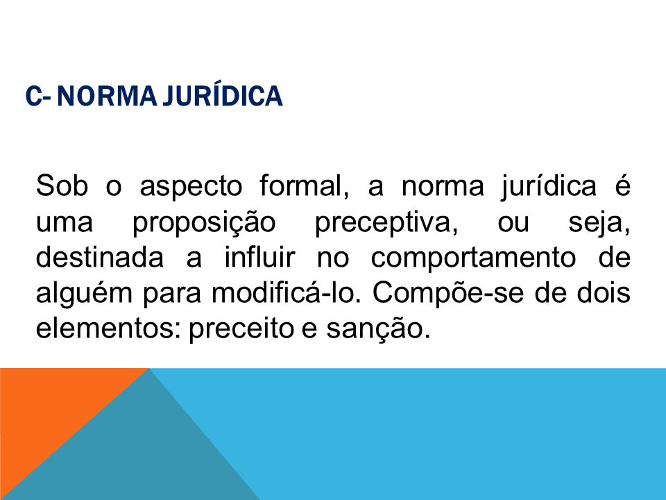 CARACTERÍSTICAS DA NORMA JURÍDICA - Bilateralidade - Universais ou Genéricas; - Abstratas; - Obrigatoriedade(imperatividade); - Coercitivas; - Provisórias e Mutáveis.