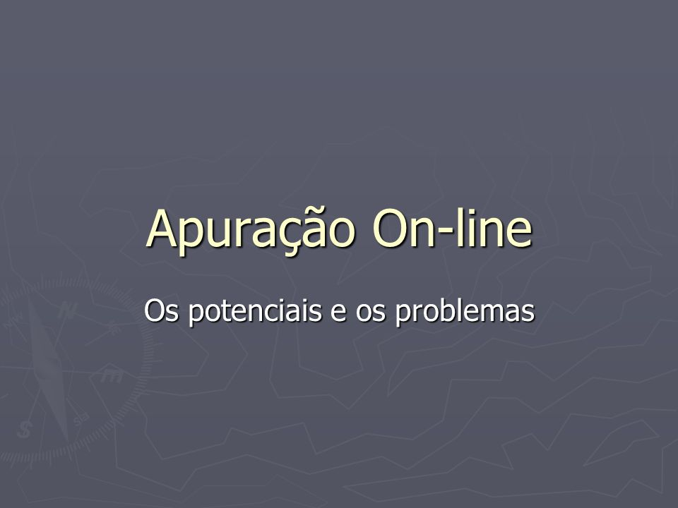 Apuração On-line Os potenciais e os problemas